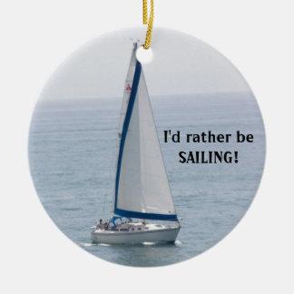 I'd rather be SAILING!  Ornament