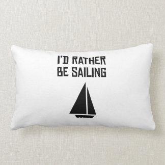 I'd Rather Be Sailing Pillow