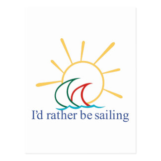 Id Rather Be Sailing Postcard