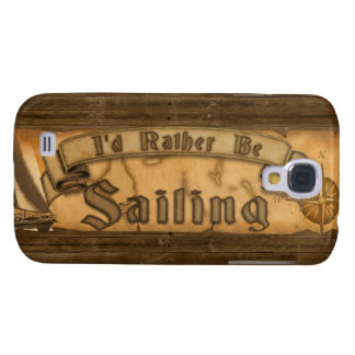 I'd Rather Be Sailing Samsung Galaxy S4 Case
