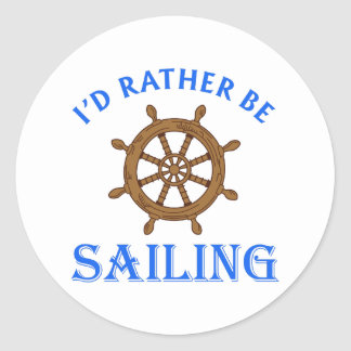 ID RATHER BE SAILING CLASSIC ROUND STICKER