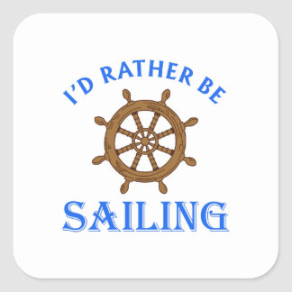 ID RATHER BE SAILING SQUARE STICKER