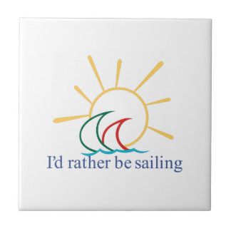 Id Rather Be Sailing Tile