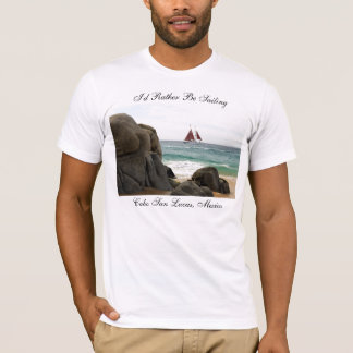 I'd Rather Be Sailing Tshirt