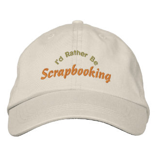 I'd Rather Be Scrapbooking Embroidery Hat