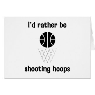 I'd rather be shooting hoops card