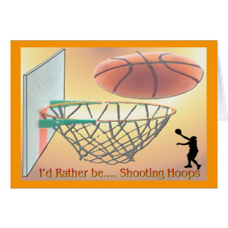I'd Rather Be Shooting Hoops Greeting Cards