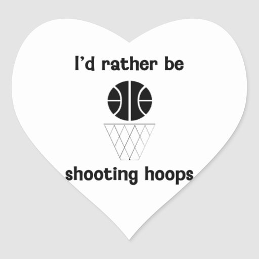 I'd rather be shooting hoops heart sticker