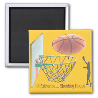 I'd Rather Be Shooting Hoops Magnet