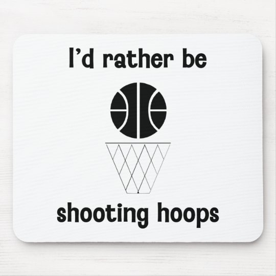 I'd rather be shooting hoops mouse pad
