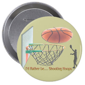 I'd Rather Be Shooting Hoops Pinback Button