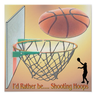 I'd Rather Be Shooting Hoops Poster