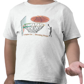 I'd Rather Be Shooting Hoops Tee Shirts