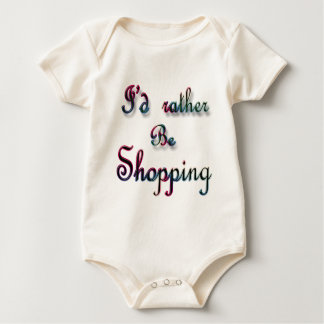 I'd rather be Shopping Baby Bodysuit