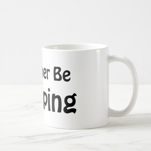 I'd Rather Be Shopping Coffee Mugs