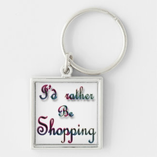 I'd rather be Shopping Keychain