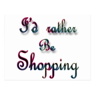 I'd rather be Shopping Postcard