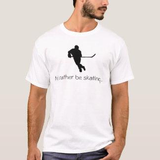 I'd rather be skating...T-shirt T-Shirt