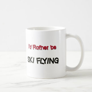 I'd Rather Be Ski Flying Coffee Mugs