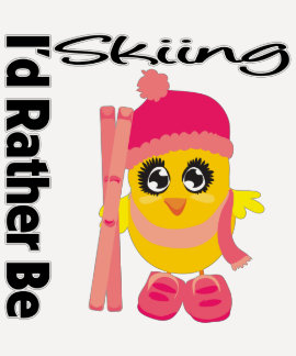 I'd Rather Be Skiing Chick T-shirt