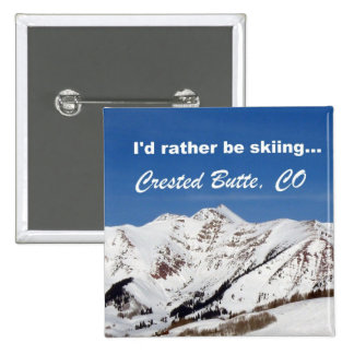 I'd rather be skiing, Crested Butte, CO Pinback Button