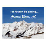 I'd rather be skiing, Crested Butte, CO Postcard