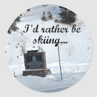I'd rather be skiing...Monarch Mountain! Classic Round Sticker