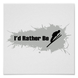 I'd Rather Be Skiing Poster