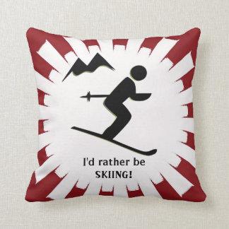 I'd rather be SKIING! Throw Pillow
