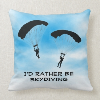 I'd Rather Be Skydiving Design Throw Pillow