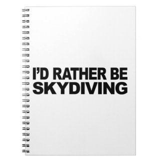 I'd Rather Be Skydiving Notebook