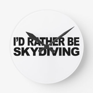 I'd Rather Be Skydiving Round Clock