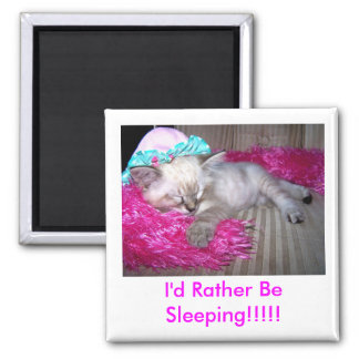 , I'd Rather Be Sleeping!!!!! 2 Inch Square Magnet