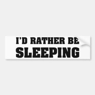 I'd Rather Be Sleeping Bumper Sticker