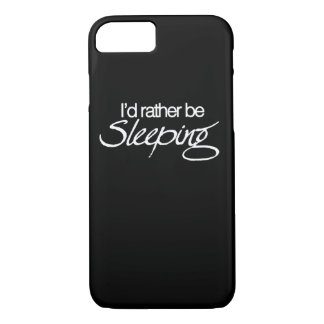 I'd rather be sleeping iPhone 7 case