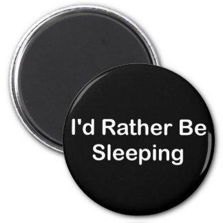 I'd Rather Be Sleeping Fridge Magnets