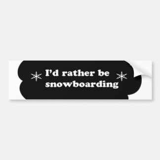 Id rather be snowboarding bumper sticker