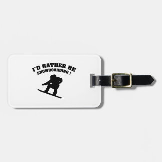 I'd Rather Be Snowboarding Luggage Tag