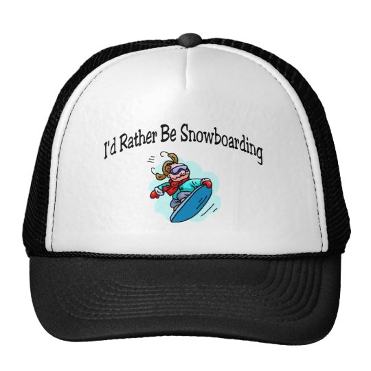 I'd Rather Be Snowboarding Trucker Hat