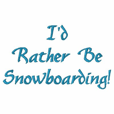 I'd Rather Be Snowboarding Winter Hoodie