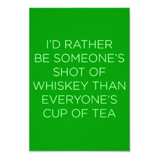 I'D RATHER BE SOMEONE'S SHOT OF WHISKEY THAN EVERY CUSTOM INVITATIONS
