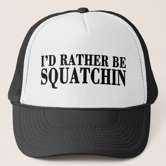 I'd Rather be Squatchin, Bigfoot Trucker Trucker Hat