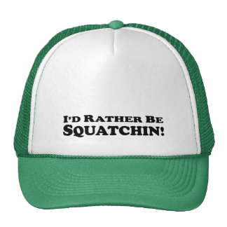 I'd Rather Be Squatchin - Clothes Trucker Hat