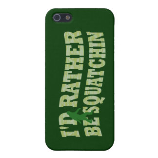 I'd rather be squatchin cover for iPhone SE/5/5s