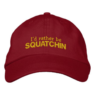 I'd rather be Squatchin Embroidered Baseball Caps