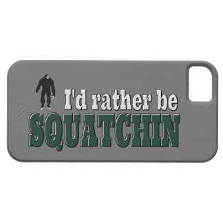 I'd Rather be SQUATCHIN funny bigfoot iPhone 5 Cases