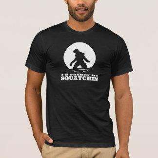 I'd Rather Be SQUATCHIN - Funny Bigfoot T-Shirt