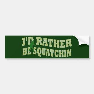 I'd rather be Squatchin green camo Bumper Sticker