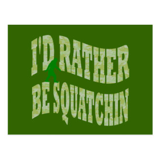 I'd rather be Squatchin green camo Postcard