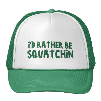 I'd rather be Squatchin' - Green Trucker Hat